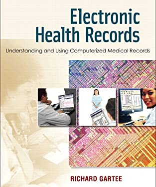 Electronic Health Records: Understanding and Using Computerized Medical Records 9780131960794