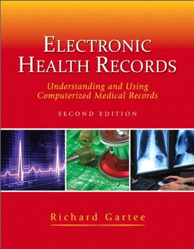 Electronic Health Records: Understanding and Using Computerized Medical Records 9780132499767