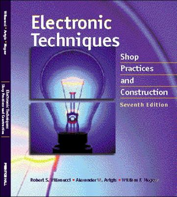 Electronic Techniques: Shop Practices and Construction 9780130195661