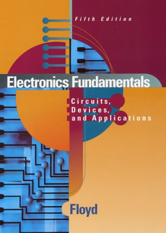 Electronics Fundamentals: Circuits, Devices, and Applications 9780130852366