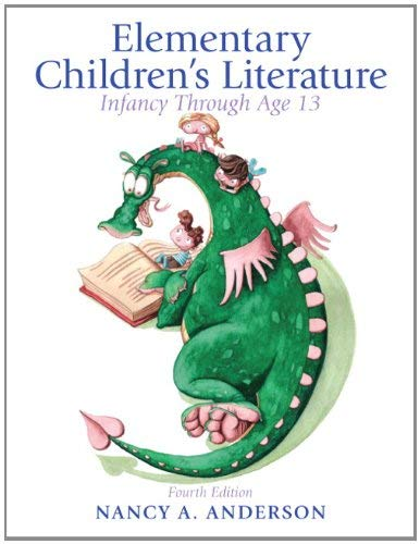 Elementary Children's Literature: Infancy Through Age 13 9780132685832