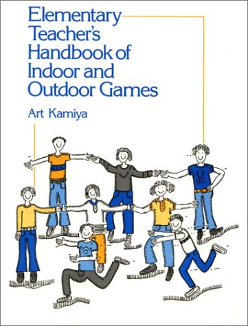Elementary Teacher's Handbook of Indoor & Outdoor Games 9780132608459