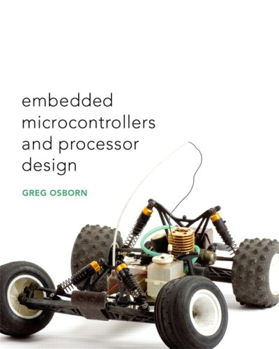 Embedded Microcontrollers & Processor Design 9780131130418