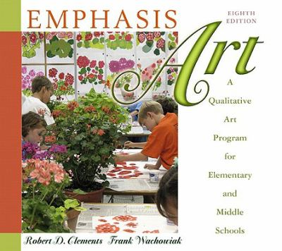 Emphasis Art: A Qualitative Art Program for Elementary and Middle Schools [With Access Code]