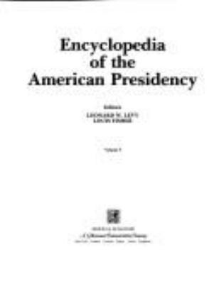 Encyclopedia of the American Presidency 9780132759830