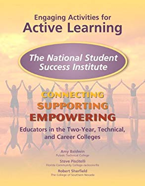 Engaging Activities for Active Learning: The National Student Success Institute: Connecting, Supporting, and Empowering Educators in the Two-Year, Tec 9780137050314