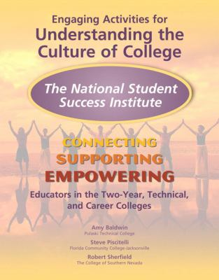 Engaging Activities for Understanding the Culture of College: The National Student Success Institute: Connecting, Supporting, and Empowering Educators 9780137050215