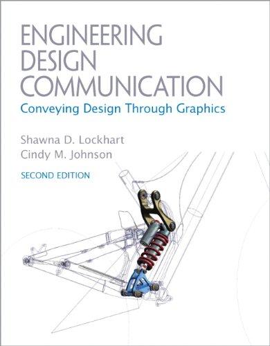Engineering Design Communications: Conveying Design Through Graphics 9780137057146