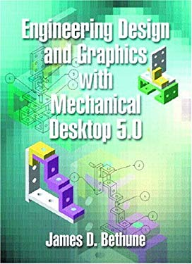 Engineering Design and Graphics Using Mechanical Desktop 5.0 9780130610270