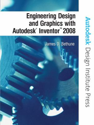 Engineering Design and Graphics with Autodesk Inventor 2008 9780131592254