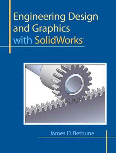 Engineering Design and Graphics with SolidWorks 9780135024294