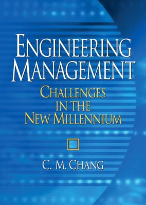 Engineering Management: Challenges in the New Millennium 9780131446786