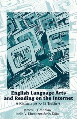 English Language Arts and Reading on the Internet: A Resource for K-12 Teachers 9780130207296