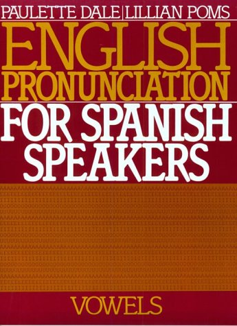 English Pronunciation for Spanish Speakers: Vowels 9780132813129