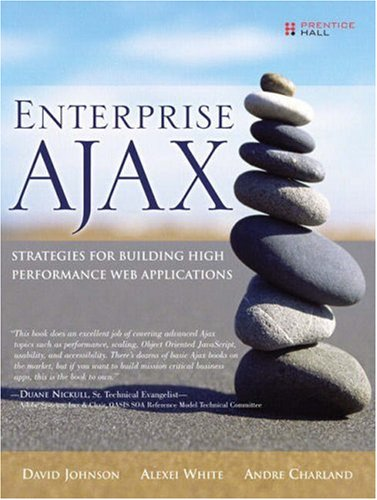 Enterprise Ajax: Strategies for Building High Performance Web Applications 9780132242066