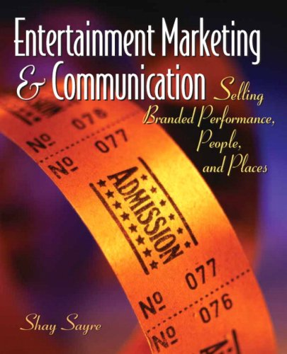 Entertainment Marketing & Communication: Selling Branded Performance, People, and Places 9780131986220