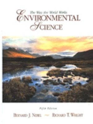 Environmental Science: The Way the World Works 9780133521542