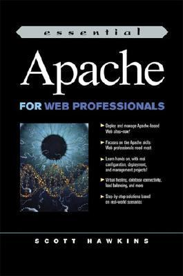 Essential Apache for Web Professionals 9780130649300