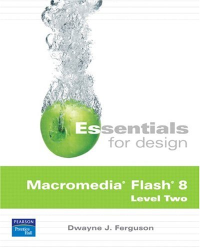 Essentials for Design Macromedia Flash 8 Level Two 9780131878174