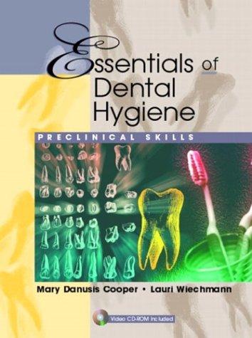 Essentials of Dental Hygiene: Preclinical Skills 9780130941046