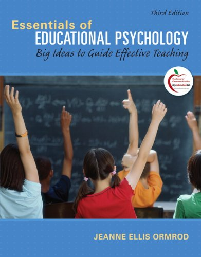 Essentials of Educational Psychology: Big Ideas to Guide Effective Teaching 9780131367272