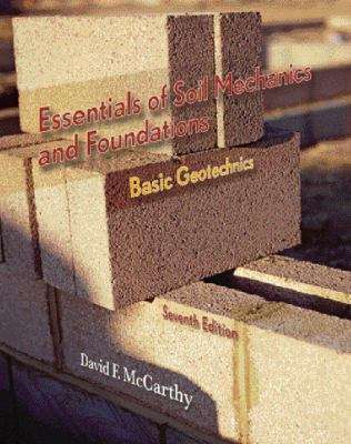 Essentials of Soil Mechanics and Foundations: Basic Geotechnics