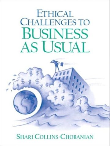 Ethical Challenges to Business as Usual 9780130487636