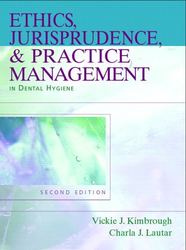 Ethics, Jurisprudence, & Practice Management in Dental Hygiene 9780131708228