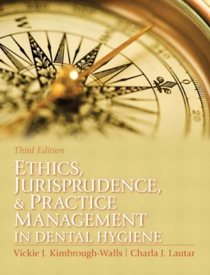 Ethics, Jurisprudence & Practice Management in Dental Hygiene 9780131394926