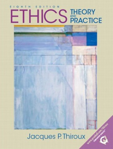 Ethics: Theory and Practice 9780131830028