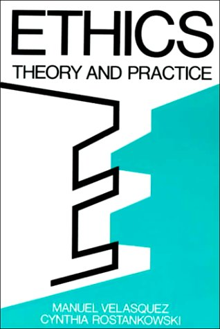 Ethics: Theory and Practice 9780132904872