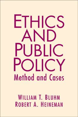 Ethics and Public Policy: Method and Cases 9780131893436