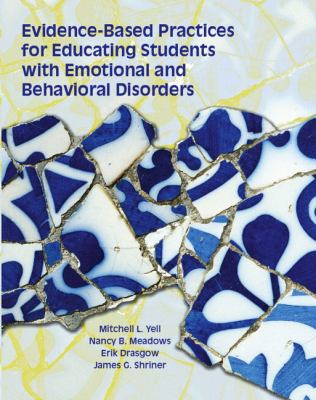 Evidence Based Practices for Educating Students with Emotional and Behavioral Disorders 9780130968234