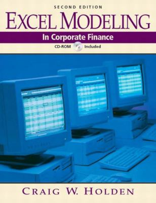 Excel Modeling in Corporate Finance Book [With CDROM] 9780131321656