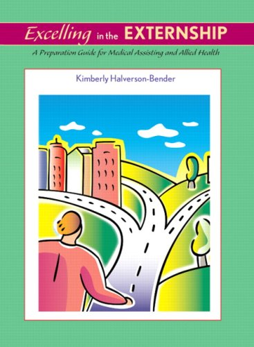 Excelling in the Externship: Preparation Guide for Medical Assisting and Allied Health 9780135016824