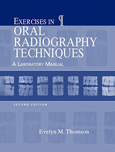 Exercises in Oral Radiography Techniques: A Laboratory Manual 9780131710108