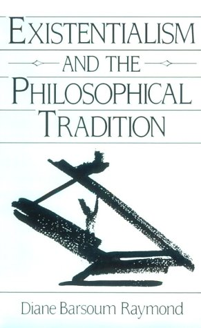 Existentialism and the Philosophical Tradition 9780132957755