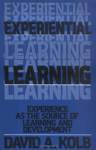 Experiential Learning: Experience as the Source of Learning and Development 9780132952613
