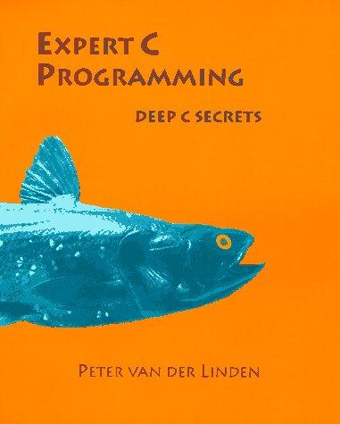 Expert C Programming: Deep C Secrets 9780131774292