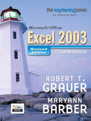 Exploring MS Office Excel 2003 Comprehensive Revised Edition and Student Resource CD Package 9780131877429