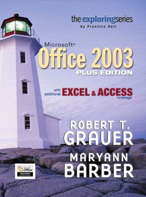 Exploring Microsoft Office 2003: With Additional Excel & Access Coverage 9780132370363