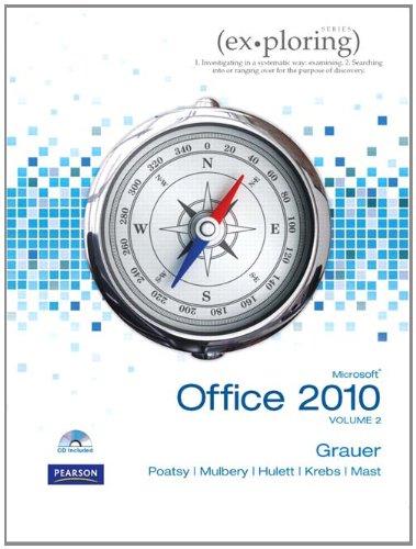 Exploring Microsoft Office 2010 Volume 2 9780135091081