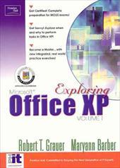 Exploring Microsoft Office XP Professional, Vol. 1