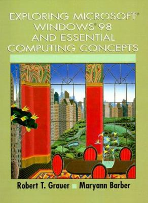 Exploring Microsoft Windows 98 and Essential Computing Concepts 9780137541935