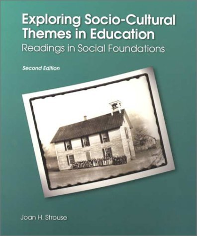 Exploring Socio-Cultural Themes in Education: Readings in Social Foundations 9780130164544