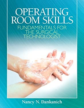 Operating Room Skills: Fundamentals for the Surgical Technologist 9780135093788