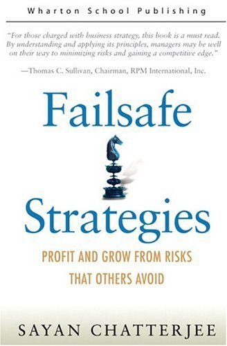 Failsafe Strategies: Profit and Grow from Risks That Others Avoid 9780131011113
