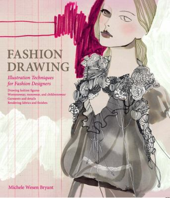 Fashion Drawing: Illustration Techniques for Fashion Designers 9780135094242
