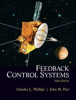 Feedback Control Systems: Charles L. Phillips, John M. Parr - 5th Edition