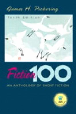 Fiction 100: An Anthology of Short Stories and Readers Guide 9780131053267